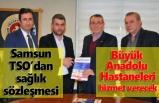 Samsun TSO'nun tercihi Büyük Anadolu Hastaneleri