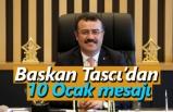Başkan Taşçı'dan 10 Ocak mesajı