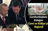 Cumhurbaşkanı Erdoğan'dan Cami Külliye'ye Tam Not