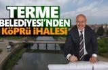 Terme'ye modern ve güvenli yeni köprü