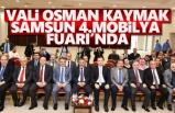Vali Osman Kaymak 4. Samsun Mobilya Fuarında