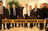 Başkan Cemil Deveci: Kapımız herkese açık