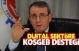 Dijital sektöre KOSGEB desteği fırsatı