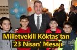 Milletvekili Köktaş'tan '23 Nisan' Mesajı