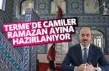 Terme'de camiler Ramazan Ayı'na  hazırlanıyor