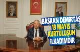 Başkan Demirtaş, 19 Mayıs Kurtuluş'un İlkadımıdır