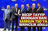 Samsun Ticaret ve Sanayi Odasına Recep Tayyip Erdoğan'dan Ödül
