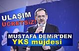 Başkan Demir'den YKS müjdesi... Ulaşım Ücretsiz