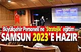 Büyükşehir Personeli'ne 'Stratejik' eğitim