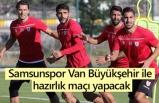 Samsunspor Van Büyükşehir ile hazırlık maçı yapacak