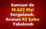 Samsun Haber - Aranan 92 Şahıs Yakalandı