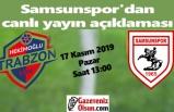Samsunspor Hekimoğlu Trabzon maçı canlı yayın var mı?