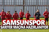 Samsunspor Sarıyer Maçı Hazırlıklarına Başladı