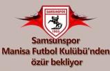 Samsunspor Manisa Futbol Kulübü'nden özür bekliyor