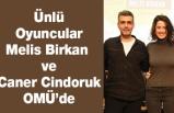 Ünlü Oyuncular Melis Birkan ve Caner Cindoruk OMÜ'de