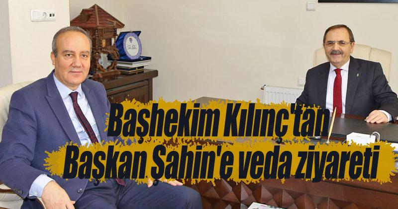 Başhekim Kılınç'tan Başkan Şahin'e veda ziyareti