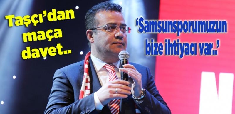 Başkan Taşçı'dan Samsunspor Boluspor maçına davet
