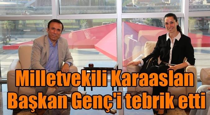 Milletvekili Karaaslan'dan Başkan Genç'e ziyaret