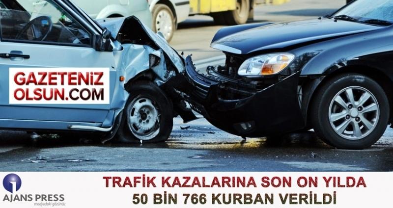 Trafik kazalarında son on yılda kaç kişi öldü?