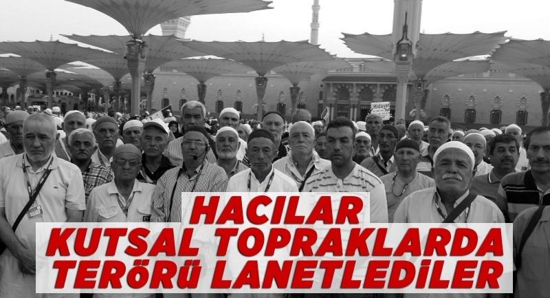 Türk hacılar kutsal topraklarda terörü lanetledi