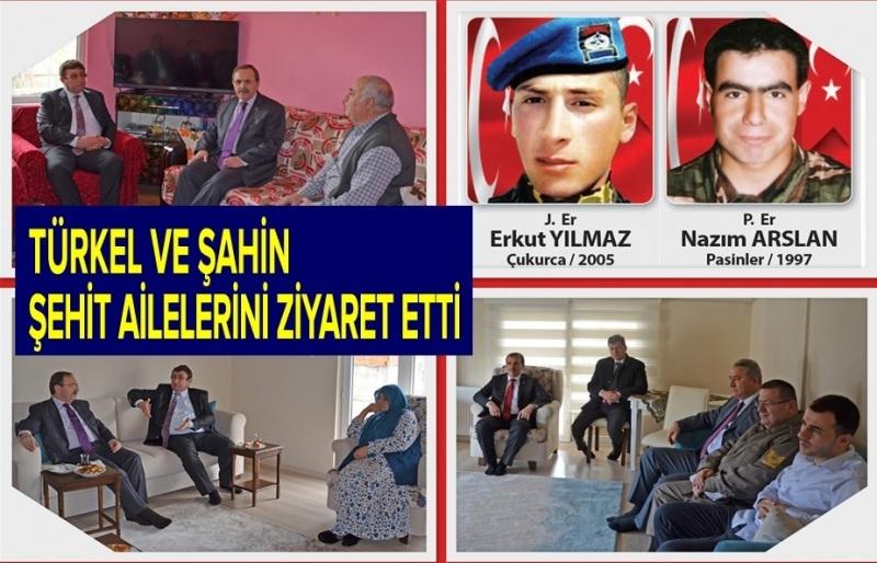 Türkel ve Şahin şehit ailelerini unutmadı