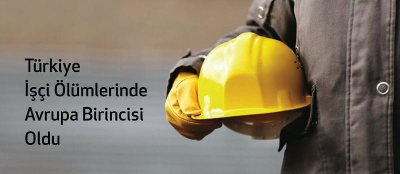 Türkiye işçi ölümlerinde Avrupa birincisi