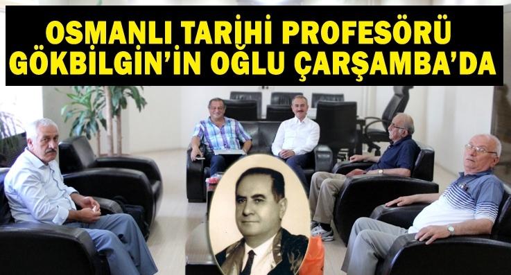 Ünlü tarihçi Tayyip Gökbilgin'in oğlu Çarşamba'da