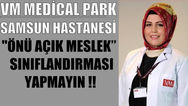 Samsun VM Medical Park Hastaneleri Bilgilendiriyor