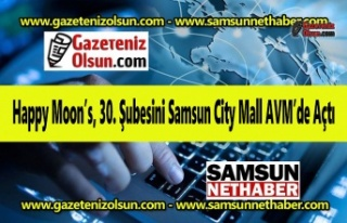 Happy Moon's, 30. Şubesini Samsun City Mall AVM'de...