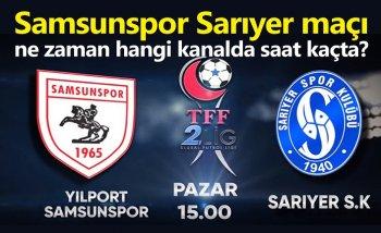 Samsunspor Sarıyer maçı canlı izle