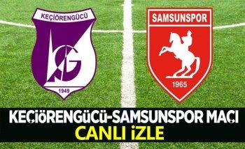 Keçiörengücü Samsunspor maçı canlı izle