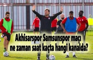 Akhisarspor Samsunspor maçı ne zaman saat kaçta hangi kanalda?