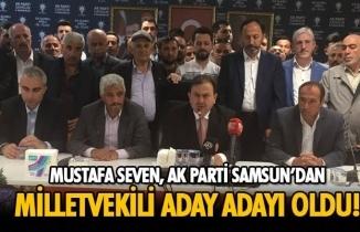 Mustafa Seven AK Parti Samsun Milletvekili Aday Adayı Oldu